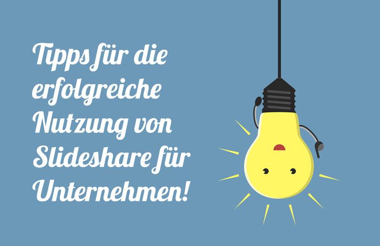 Tipps für die erfolgreiche Nutzung von Slideshare für Unternehmen